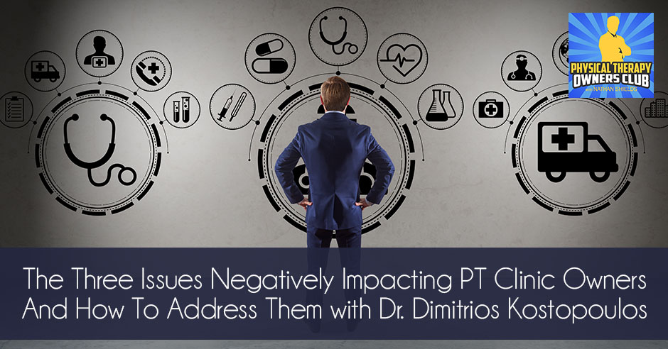 PTO 06 | Issues Negatively Impacting PT Clinic Owners