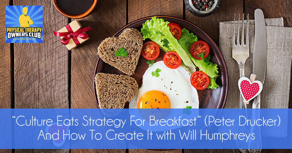"Culture Eats Strategy For Breakfast"" (Peter Drucker) And How"