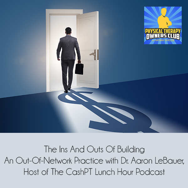 PTO 49 | Cash-Based Physical Therapy