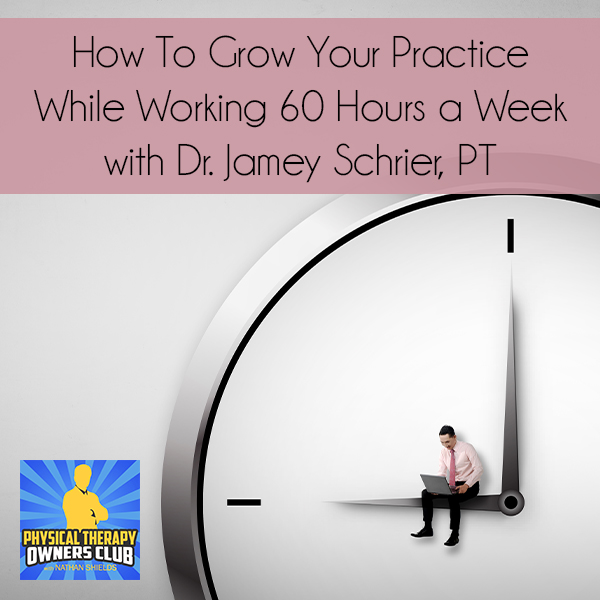 PTO 59 | Growing Your Practice