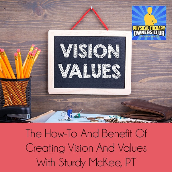 PTO 69 | Creating Vision And Values