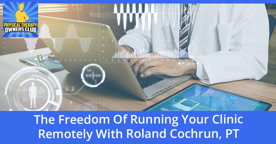 PTO 106 | Running Your Clinic Remotely