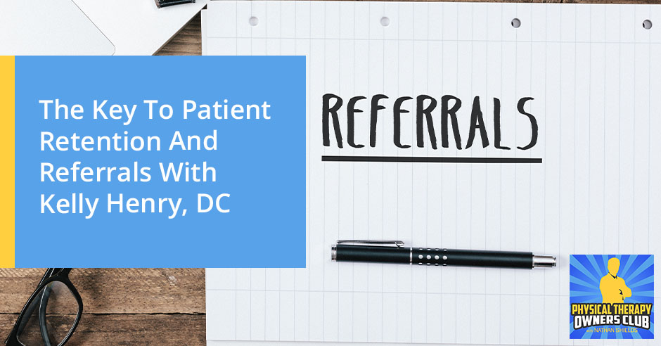 PTO 120 | Patient Retention And Referrals